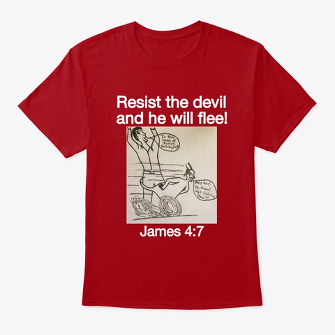 Resist The Devil And He Will Flee!  Deep Red T-Shirt Front