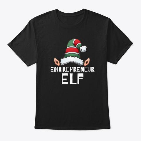 Entrepreneur Elf Christmas Holidays Black T-Shirt Front