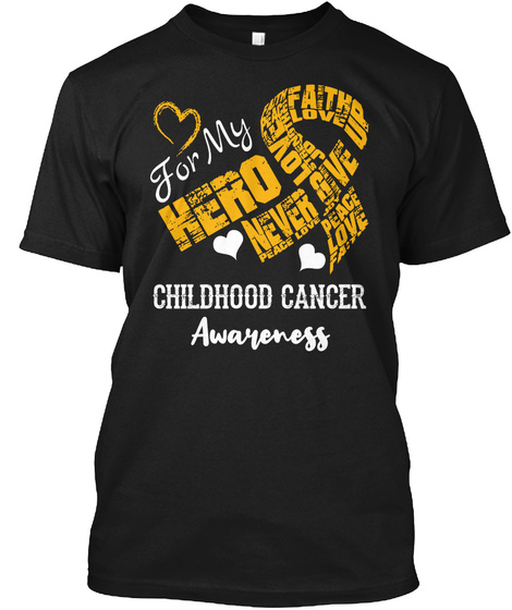 For My Hero Childhood Cancer Awareness Black T-Shirt Front