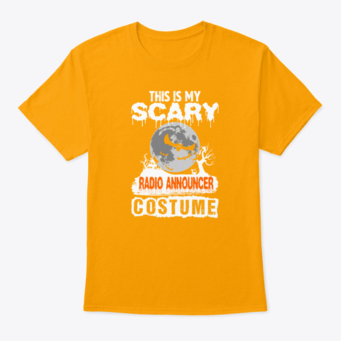 Scary   This Is My Scary Radio Accounce Gold T-Shirt Front