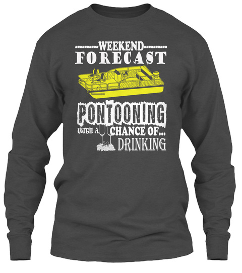 Weekend Forecast Pontooning Drinking Tee Charcoal T-Shirt Front