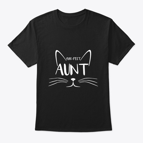 Purr Fect Aunt Perfect Auntie Cat Kitty Black T-Shirt Front