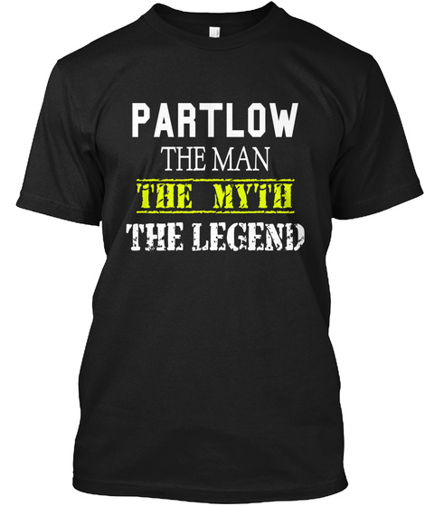 Partlow  The Man The Myth The Legend Black T-Shirt Front