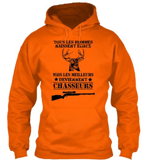 Tous Les Hommes Naissent Egaux Mais Les Meilleurs Deviennent Chasseurs  Orange Crush Camiseta Front
