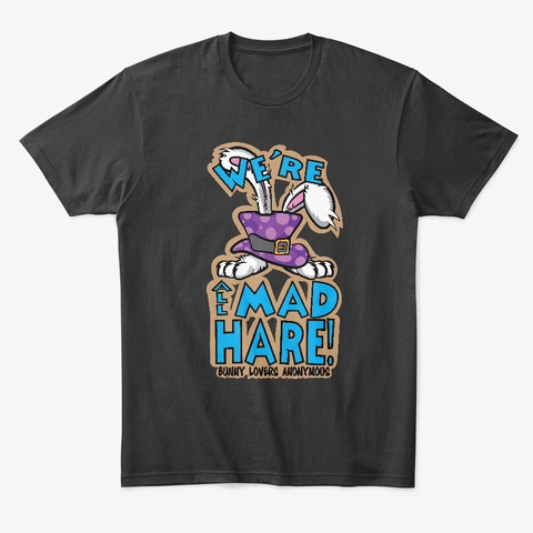 We're All Mad Hare! Black T-Shirt Front