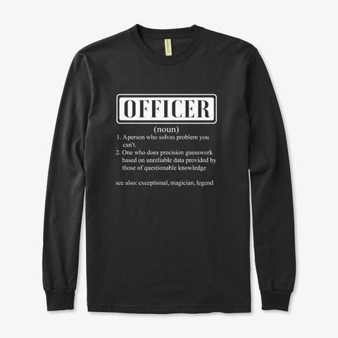 I Am A Officer Smiley Humor Gift Black T-Shirt Front
