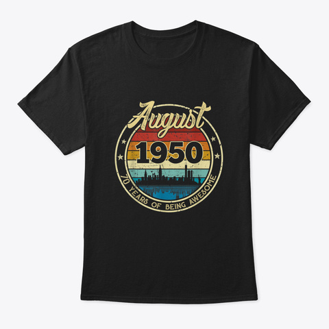 Classic August 1950 70 Years Old Retro 70th Birthday Gift T Shirt Black T-Shirt Front