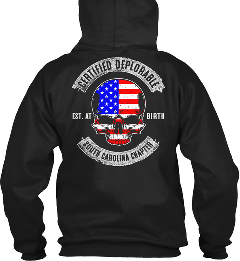Certified Deplorable Est At Birth South Carolina Chapter Black T-Shirt Back
