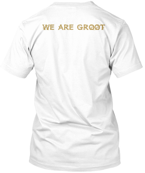 We Are Groot White T-Shirt Back