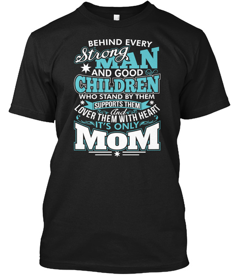 Strong Man And Children Love Her Mom Black T-Shirt Front
