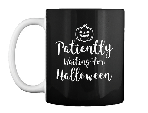 Patiently Waiting For Halloween Black T-Shirt Front