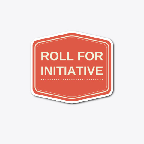 Roll For Initiative Standard T-Shirt Front