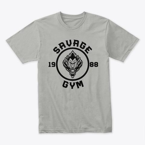 Savage Gym! Light Grey T-Shirt Front