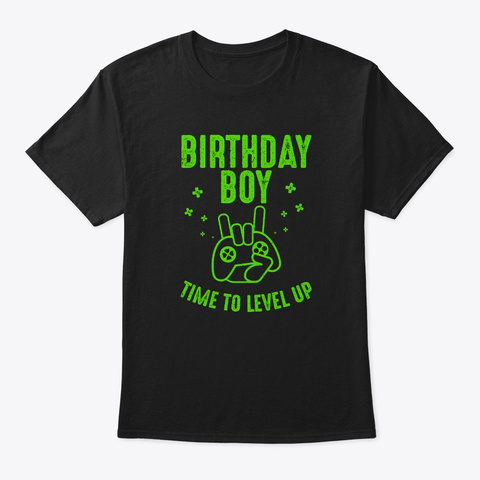 Birthday Boy Time To Level Up Gamer  Black T-Shirt Front