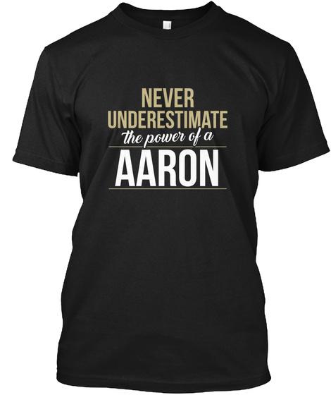 Aaron   Never Underestimate A Aaron Unisex Tshirt