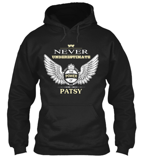Never Underestimate The Power Of Patsy Black T-Shirt Front