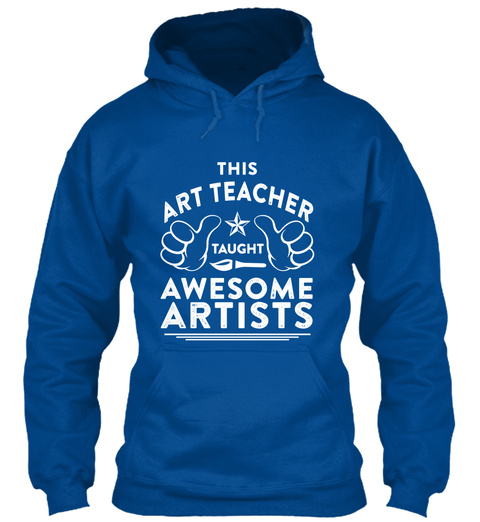 This Art Teacher Taught Awesome Artists Royal T-Shirt Front