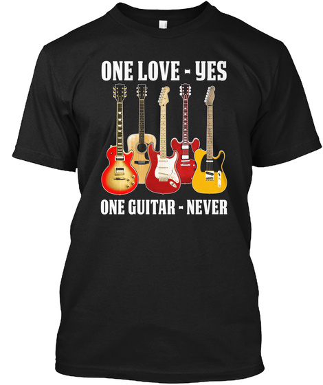 One Love   Yes One Guitar   Never Black T-Shirt Front