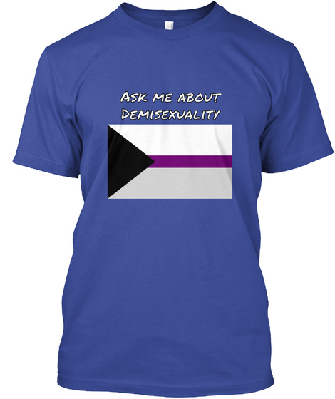 Ask Me About Demisexuality Deep Royal T-Shirt Front