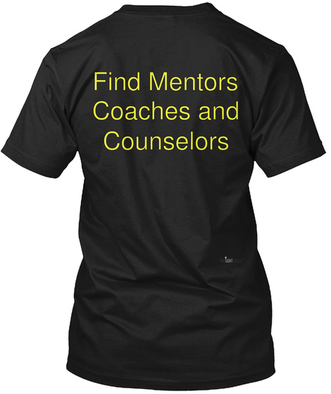 Find Mentors Coaches And Counselors Black T-Shirt Back
