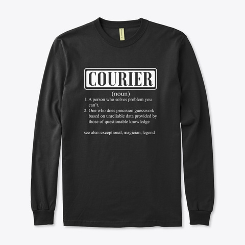 I Am A Courier Smiley Humor Gift Black T-Shirt Front
