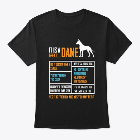 It Is A Great Dane Gift For Dog Lover Black T-Shirt Front