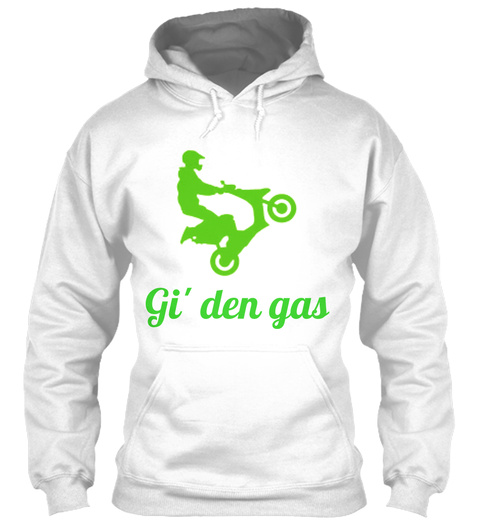 Gi' Den Gas White Sweatshirt Front