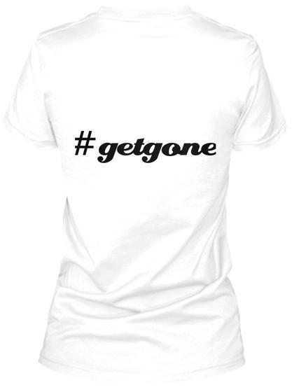 #Getgone White T-Shirt Back