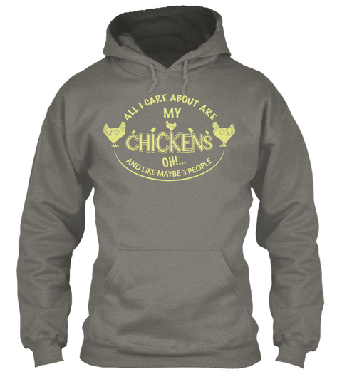 All I Care About Are My Chickens Oh And Like Maybe 3 People Charcoal Sweatshirt Front