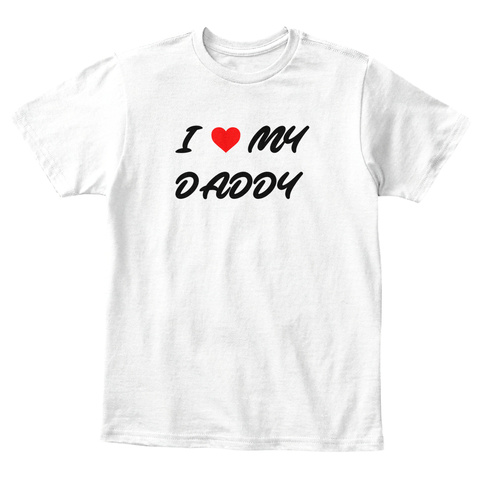 4d85656c I Love My Daddy T Shirt| I Heart Dad - I MY DADDY Products from Moms ...