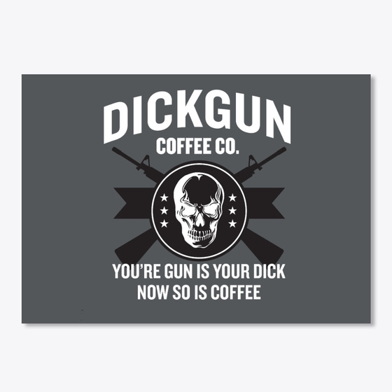 Dickgun Coffee