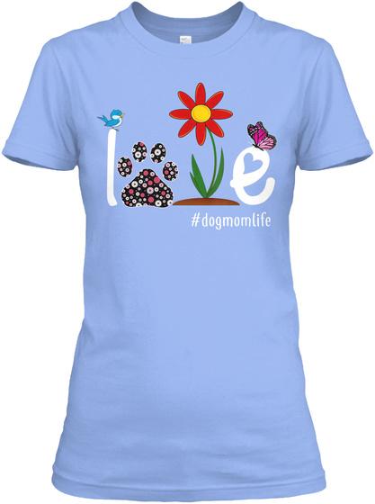 Womens I Love My Dog Puppy Pet  Light Blue T-Shirt Front