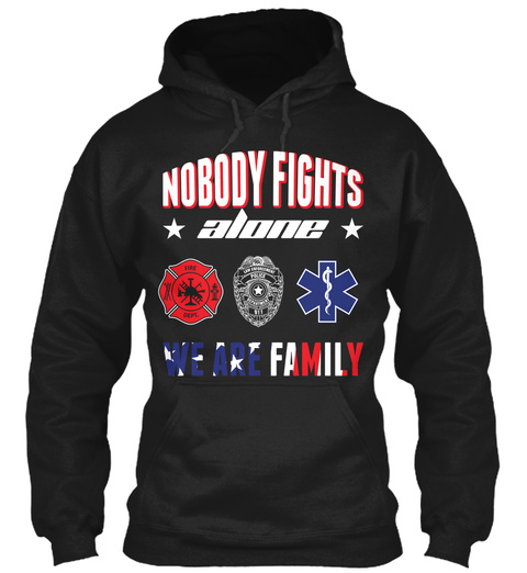 Nobody Fights Alone We Are Family  Black T-Shirt Front
