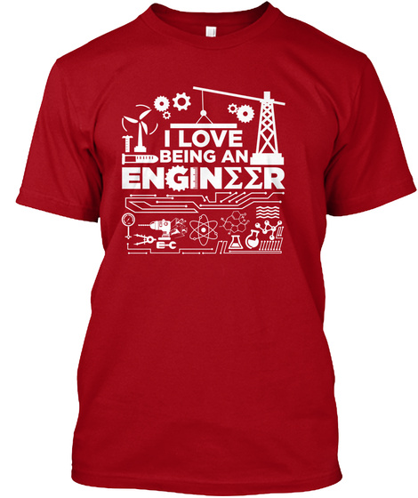 I Love Being An Engineer Deep Red T-Shirt Front