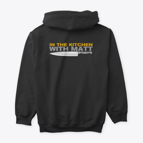 In The Kitchen With Matt Hoodie Black T-Shirt Back
