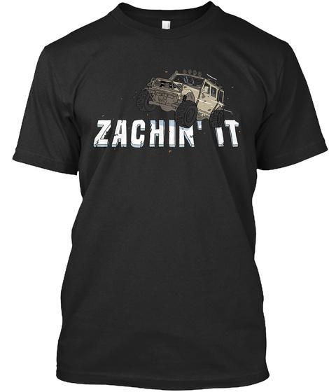 Zachin' It Black T-Shirt Front