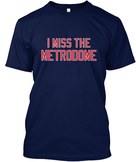 I Miss The Metrodome Navy T-Shirt Front