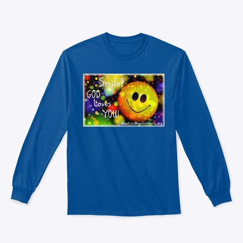 Smile God Loves You  Shirt Royal T-Shirt Front