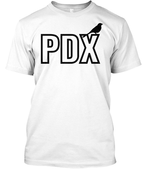 Portland Pdx   Hipster Put A Bird On It T Shirt White T-Shirt Front