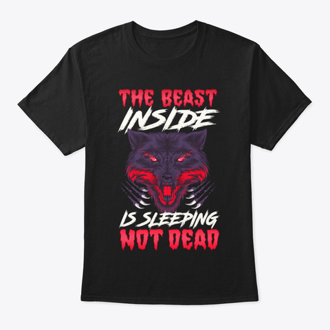The Beast Inside Is Sleeping Not Dead Fi Black T-Shirt Front