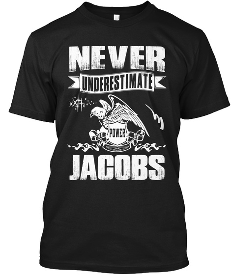 Never Underestimate The Power Of Jacobs Black T-Shirt Front