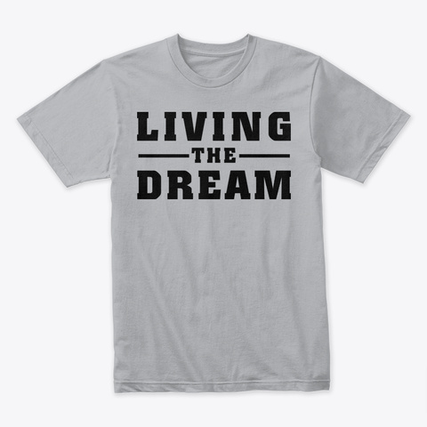 Living The Dream Heather Grey T-Shirt Front