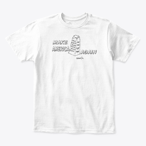 Cheese Kids Make America Grater Again White T-Shirt Front