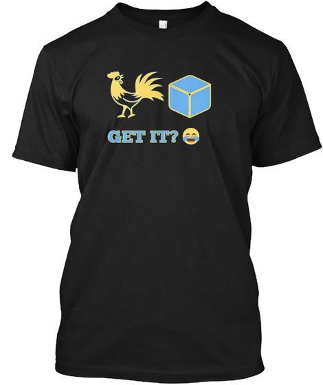 Get It? Black T-Shirt Front