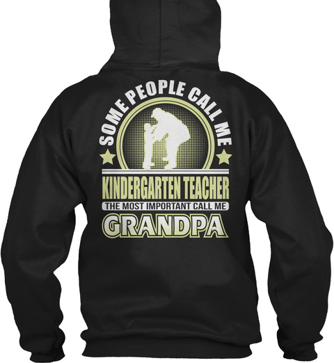 Some People Call Me Kindergarten Teacher The Most Important Call Me Grandpa Black T-Shirt Back