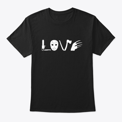 I Love Horror Movies T Shirt Scary Movie Black T-Shirt Front