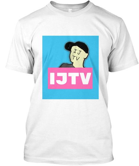Ijtv Merch White T-Shirt Front