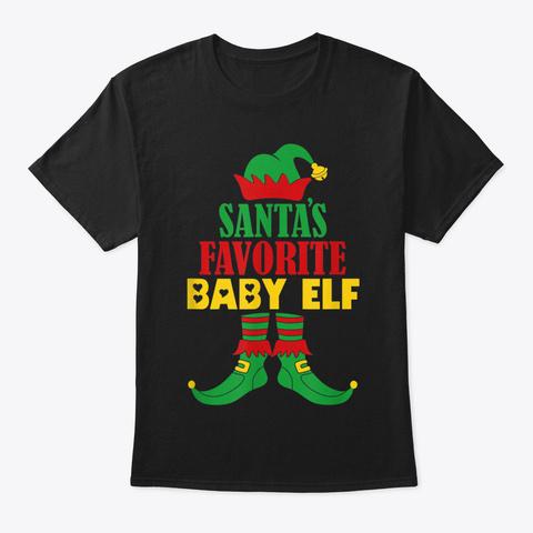 Santa's Favorite Baby Elf Christmas Matc Black T-Shirt Front