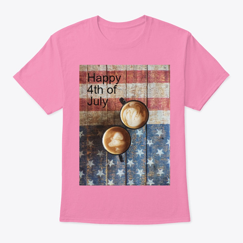 Happy 4th Of July Pink T-Shirt Front
