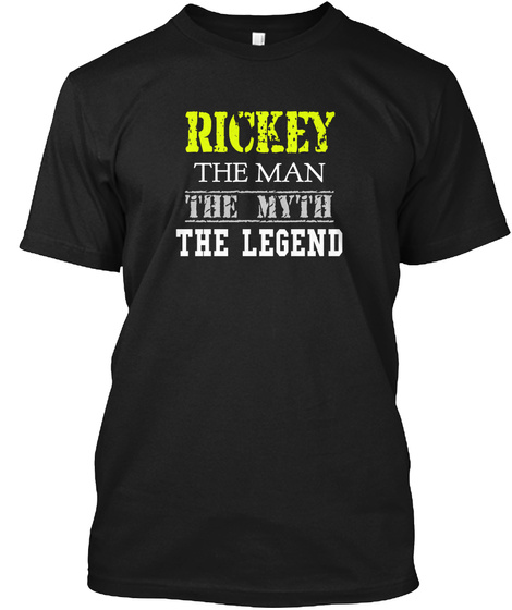 Rickey The Man The Myth The Legend Black T-Shirt Front